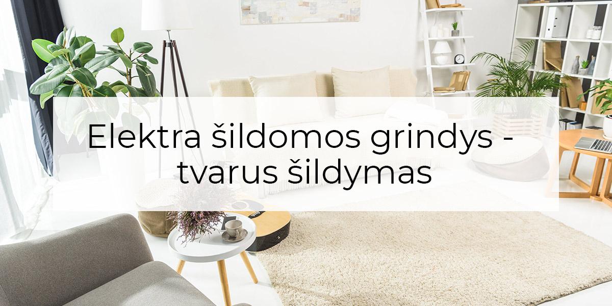 Elektra šildomos grindys - tvarus šildymas